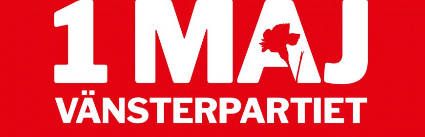 """Röd bakgrund med text i vitt: 1 maj Vänsterpartiet. Hålet i bokstaven """"a"""" i ordet maj utgörs av en röd nejlika."""