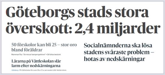 Samlade rubriker från Göteborgs-Posten. Ekonomiskt överskott på 2,4 miljarder samtidigt som verksamheter tvingas till stora nedskärningar.