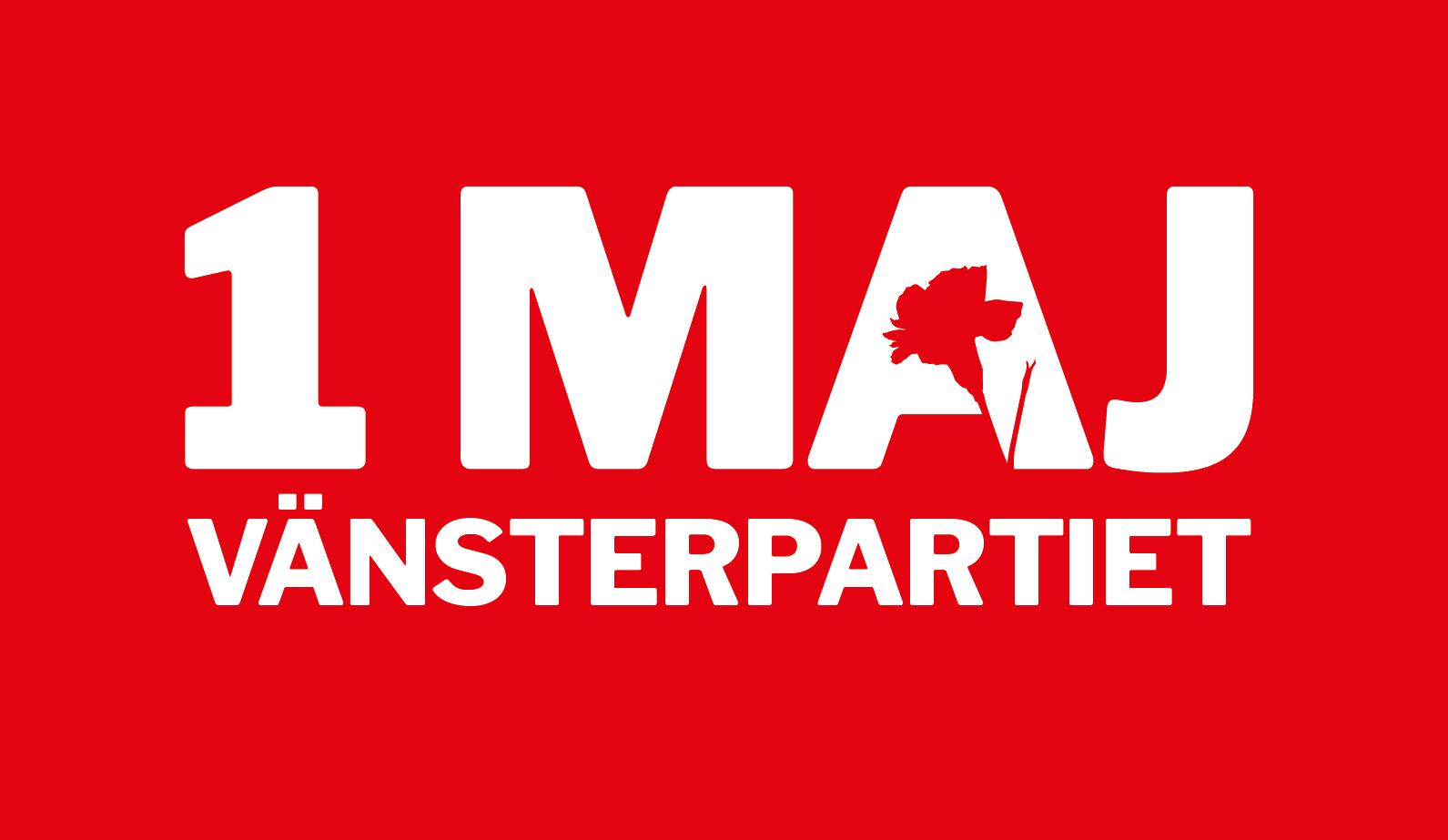 Röd bakgrund med text i vitt: 1 maj Vänsterpartiet. Hålet i bokstaven
