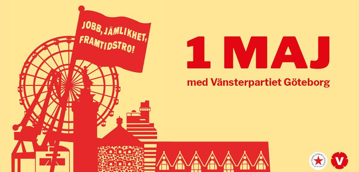 1 maj med Vänsterpartiet Göteborg.